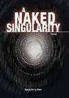 A Naked Singularity - Sergio De La Pava