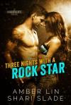 Three Nights with a Rock Star - Amber Lin, Shari Slade