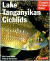 Lake Tanganyika Cichlids: Everything about History, Setting Up an Aquarium, Health Concerns, and Spawning - Mark Smith, Michele Earle-Bridges