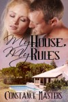 My House, My Rules - Constance Masters