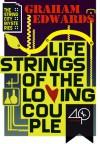 Lifestrings of the Loving Couple - Graham Edwards