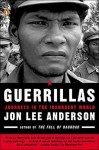 Guerrillas: Journeys in the Insurgent World - Jon Lee Anderson