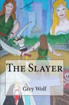 The Slayer - Grey Wolf, Derek Roberts