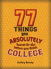 77 Things You Absolutely Have to Do Before You Finish College - Halley Bondy, James Lloyd