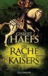 Die Rache des Kaisers - Gisbert Haefs