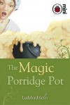 The Magic Porridge Pot - Vera Southgate