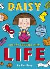 Daisy and the Trouble with Life - Kes Gray, Nick Sharratt