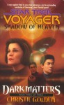Shadow of Heaven (Star Trek Voyager, #21; Dark Matters, #3) - Christie Golden