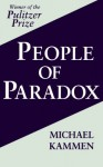 People of Paradox: An Inquiry Concerning the Origins of American Civilization (Cornell Paperbacks) - Michael Kammen