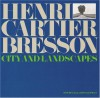Henri Cartier-Bresson: City and Landscapes - Henri Cartier-Bresson, Erik Orsenna