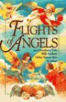 Flights of Angels: Selections from Billy Graham, Joni Eareckson Tada, Helen Steiner Rice & Others - Billy Graham, Joni Eareckson Tada, Helen Steiner Rice