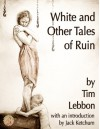 White and Other Tales of Ruin - Tim Lebbon