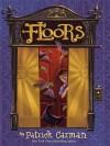 Floors: Book 1 - Patrick Carman