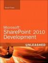 Microsoft Sharepoint 2010 Development Unleashed - Robert Foster