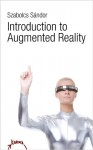 Introduction to Augmented Reality - Szabolcs Sándor, David Andersen
