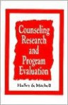 Counseling Research and Program Evaluation - Robert G. Hadley, Lynda K. Mitchell