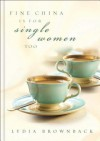 Fine China is for Single Women Too - Lydia Brownback