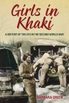 Girls in Khaki: A History of the ATS in the Second World War - Barbara Green