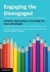 Engaging the Disengaged: Inclusive Approaches to Teaching the Least Advantaged - Tarquam McKenna, Marcelle Cacciattolo, Mark Vicars