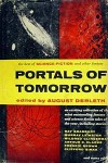 Portals of Tomorrow - Arthur C. Clarke, Robert Sheckley, Mack Reynolds, August Derleth, James Blish, Idris Seabright, Clifford D. Simak, Kris Neville, Mildred Clingerman, Murray Leinster, Frederic Brown, John Langdon, R. Bretnor, Mark Clifton, Alex Apostolides, John Anthony, T. L. Sherred, Ray