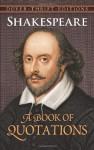 Shakespeare: A Book of Quotations - Paul Negri, Joslyn Pine, William Shakespeare
