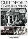 Guildford: Remember When - David Rose, Bernard Parke