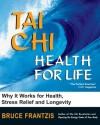 Tai Chi: Health for Life - Bruce Frantzis