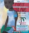 The Poet Slave of Cuba - Margarita Engle, Chris Nunez, Roberto Santana, Ozzie Rodriguez