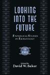 Looking Into the Future: Evangelical Studies in Eschatology - David W. Baker, David Weston Baker, Evangelical Theological Society Meeting, Evangelical Theological Society