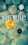 More Misery Than Joy: A Book of Poems - John A. Burke