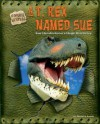 A T. Rex Named Sue: Sue Hendrickson's Huge Discovery - Natalie Lunis