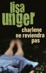 Charlene ne reviendra pas - Lisa Unger