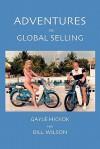 Adventures In Global Selling - Gayle Hickok, Bill Wilson