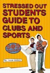 SOS: Stressed Out Students' Guide to Clubs and Sports - Lisa Medoff