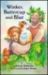Winker, Buttercup, and Blue - Arlene Williams, Joyce Rossi