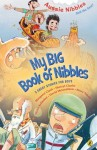 My Big Book of Nibbles - Sherryl Clark, Mary Small, Victor Kelleher, David Metzenthen, Tom Jellett, Gus Gordon, Peter Sheehan, Stephen Michael King