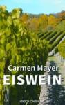 Eiswein (German Edition) - Carmen Mayer