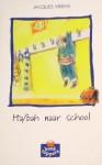 Ha/bah naar school - Jacques Vriens, Annet Schaap