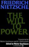 The Will to Power - Friedrich Nietzsche
