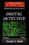 Digital Detective (Whispering Pines Book 8) - Charles Wells