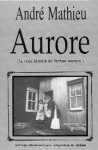 Aurore (La vraie histoire de l'enfant martyre) - André Mathieu