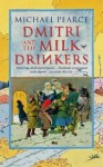 Dmitri and the Milk Drinkers - Michael Pearce