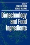 Biotechnology and Food Ingredients - Israel Goldberg, Richard Williams
