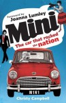 Mini: The Car that Rocked the Nation - Christy Campbell, Joanna Lumley