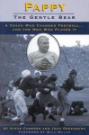Pappy: Gentle Bear: A Coach Who Changed Football...and the Men Who Played It - Steve Cameron