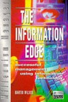 The Information Edge: Successful Management Using Information Technology - Martin Wilson