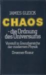 Chaos - die Ordnung des Universums: Vorstoß in Grenzbereiche der modernen Physik - James Gleick, Peter Prange