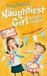 Naughtiest Girl 9: Naughtiest Girl Wants To Win - Enid Blyton, Anne Digby