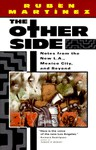 The Other Side: Notes from the New L.A., Mexico City, and Beyond - Rubén Martínez