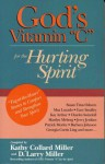 God's Vitamin C For The Hurting Spirit: Tug At The Heart Stories To Comfort And Strengthen Your Spirit - Kathy Collard Miller